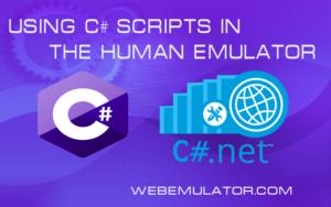Using C # scripts in the Human Emulator