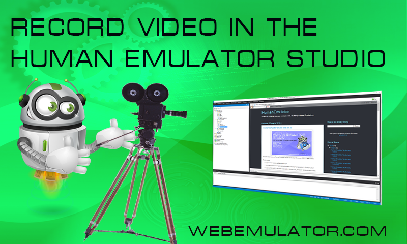 Record video in the Human Emulator
