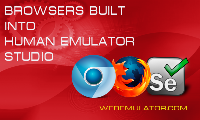 Browsers built into Human Emulator Studio.