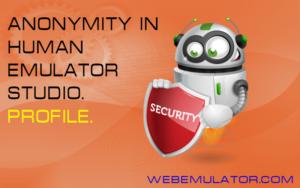 Anonymity in Human Emulator Studio. Profile.